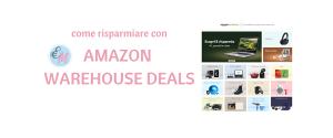 offerte di amazon warehouse